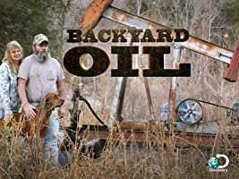 Backyard Oil Season 1