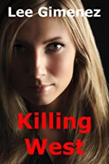 Killing West: a Rachel West Thriller Kindle Edition