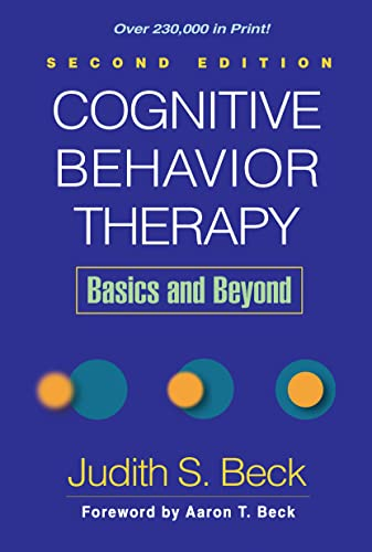 Cognitive Behavior Therapy; Second Edition: Basics and Beyond