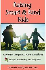 Raising Smart & Kind Kids: Teaching Empathy & Cooperation (77 Ways to Parent Series) Kindle Edition