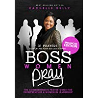 Boss Women Pray: 31 Prayer to Increase Your Success & Spirit: The Comprehensive...