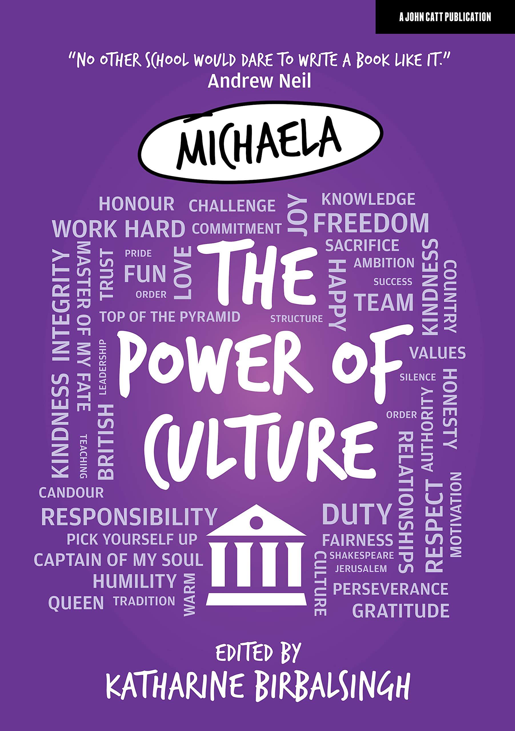 Michaela: The Power of Culture: Amazon.co.uk: Katharine Birbalsingh,  Various Michaela Community School staff: 9781912906215: Books