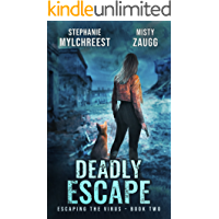 Deadly Escape: A Post-Apocalyptic Pandemic Survival Thriller (Escaping the Virus Book 2)