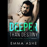 Deeper Than Destiny: A Second Chance Reunion Romance (Deeper Than Love Book 2) (English Edition)