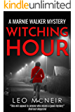Witching Hour: The next instalment of the riveting Marnie Walker series (Marnie Walker Mysteries Book 11)