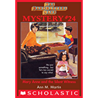The Baby-Sitters Club Mystery #24: Mary Anne and the Silent Witness (The Baby-Sitters Club Mysteries)