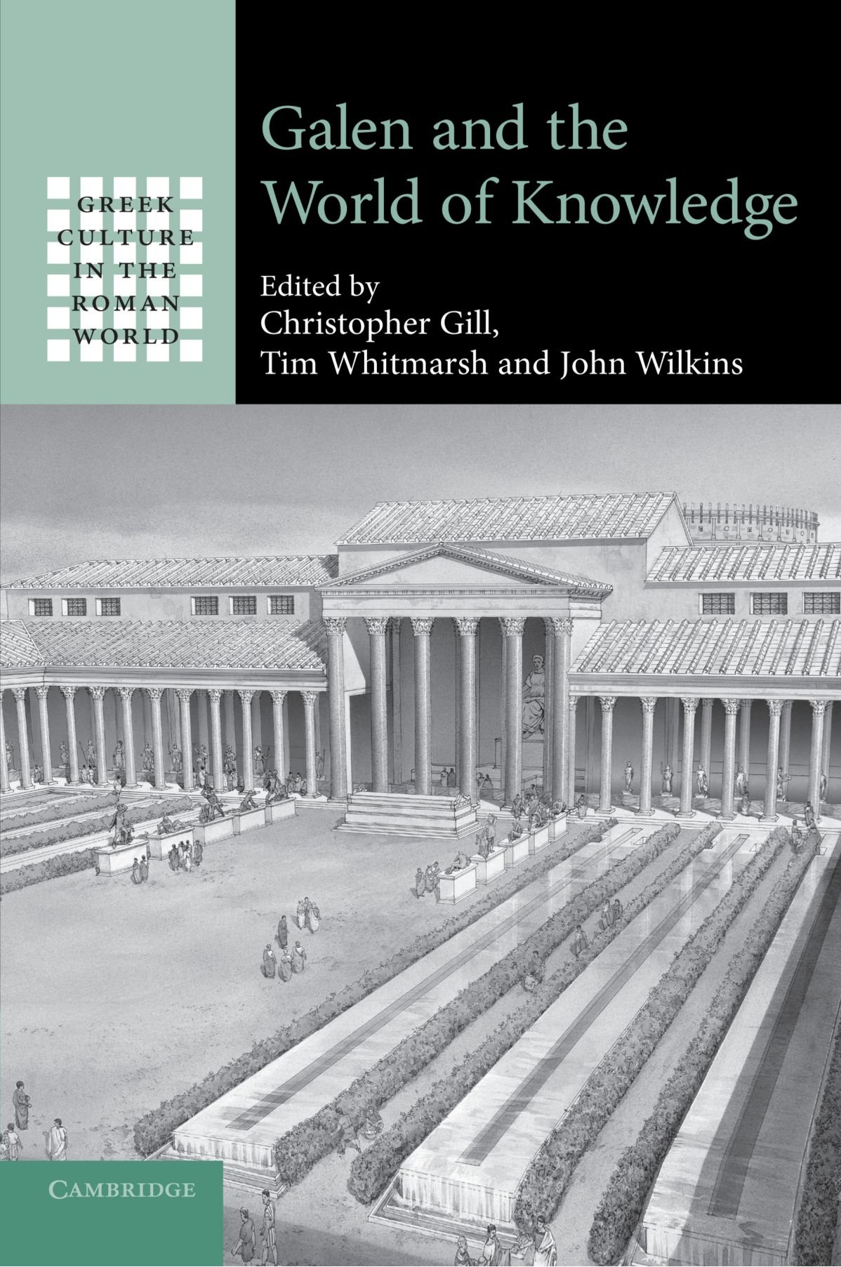 galen and the world of knowledge greek culture in the roman world amazoncouk christopher gill 9781107410749 books