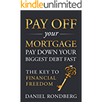 Pay Off Your Mortgage: Pay Down Your Biggest Debt Fast, The Key to Financial Freedom