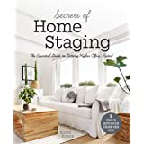 Secrets of Home Staging: The Essential Guide to Getting Higher Offers Faster (Home décor ideas, design tips, and advice on st