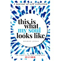 This is What My Soul Looks Like: The Burn After Writing Sequel. A Journal of Self Reflection.