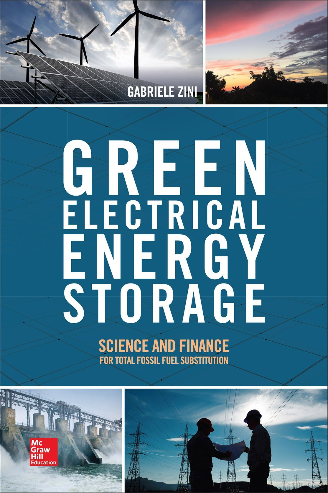 Green Electrical Energy Storage: Science and Finance for Total Fossil Fuel Substitution