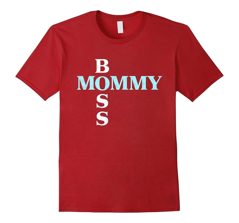 Boss Mommy T-Shirt, Funny Boss Day Gift For Men Or Women-4LVS