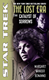 Catalyst of Sorrows: Lost Era 2360 (Star Trek: The Original Series Book 4)