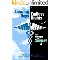 Amazing Days, Endless Nights: The Mystique of Surgery 3