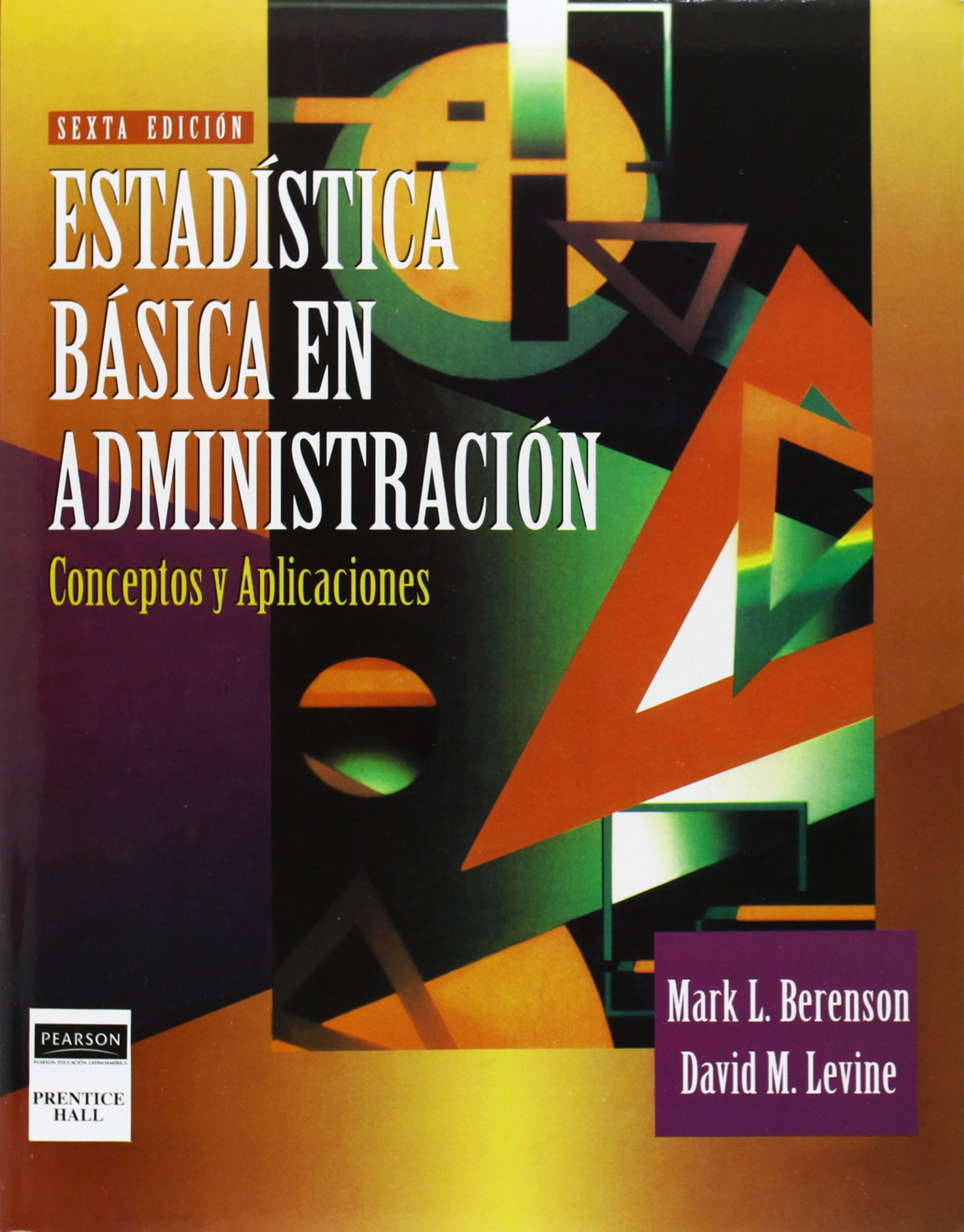 Estadistica Basica En Administracion (Spanish Edition) by Prentice Hall