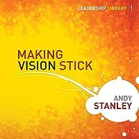 Making Vision Stick: Leadership Library