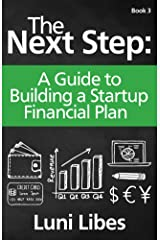 The Next Step: A Guide to Building a Startup Financial Plan Kindle Edition