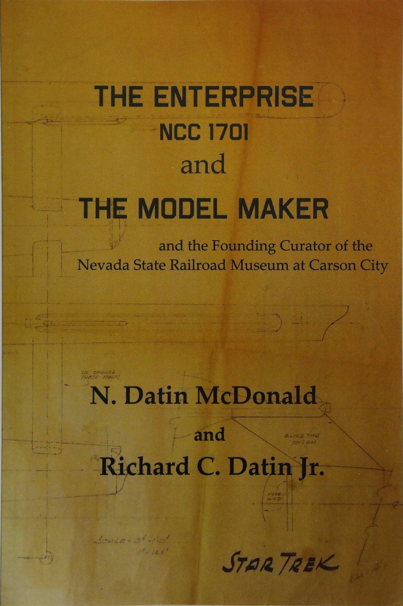 The Enterprise, NCC 1701 and The Model Maker: N. Datin McDonald, Richard C.  Datin Jr.: 9781518644887: Amazon.com: Books