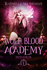 Initiation (Wolf Blood Academy Book 1) Kindle Edition