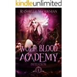 Initiation (Wolf Blood Academy Book 1)