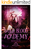 Initiation (Wolf Blood Academy Book 1)