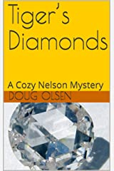 Tiger's Diamonds: A Cozy Nelson Mystery (The Nelson Mysteries Book 10) Kindle Edition