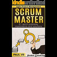 Scrum Master: 21 sprint problems, impediments and solutions (scrum master, scrum, agile development, agile software development)