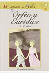 Cuentame una opera. Orfeo y Euridice/ Tell me an Opera. Orpheus and Eurydice (Narrativa/ Narrative) (Spanish Edition) Hardcover