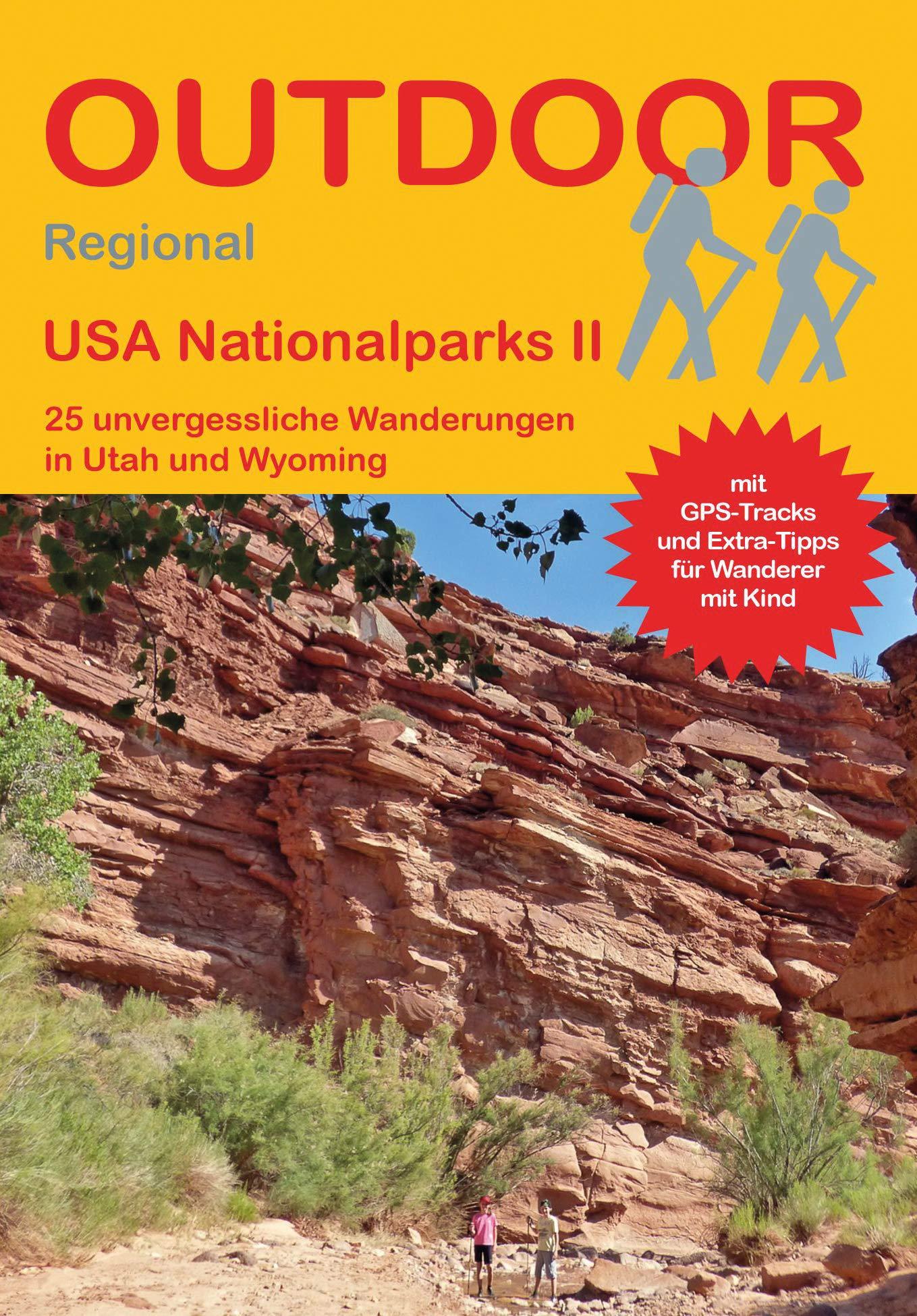USA Nationalparks II: 25 unvergessliche Wanderungen in Utah und Wyoming (Outdoor Regional) Taschenbuch – 24. September 2018 Regina Stockmann Conrad Stein Verlag 3866865945 ID