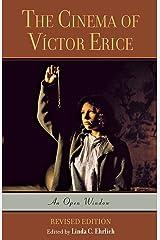 The Cinema of Víctor Erice: An Open Window Kindle Edition