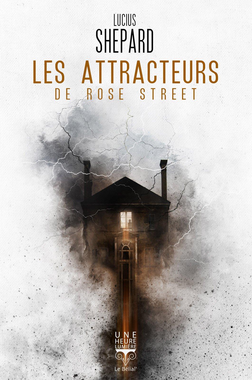 Amazon.fr - Les Attracteurs de Rose Street - Shepard, Lucius, Brèque, Jean-Daniel - Livres