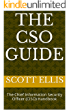 The CSO Guide: The Chief Information Security Officer (CISO) Handbook