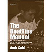 The BeatTips Manual: The Art of Beatmaking, the Hip Hop/Rap Music Tradition, and the Common Composer book cover