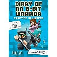 Diary of an 8-Bit Warrior (Book 3): Crafting Alliances: An Unofficial Minecraft Adventure: Volume 3