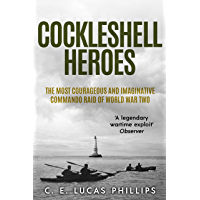 Cockleshell Heroes: The Most Courageous and Imaginative Commando Raid of World War Two (Daring Military Operations of…