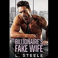 The Billionaire's Fake Wife: Enemies to Lovers Standalone Romance (Big Bad Billionaires Book 1)