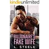 The Billionaire's Fake Wife: Enemies to Lovers Standalone Romance (Big Bad Billionaires Book 1)