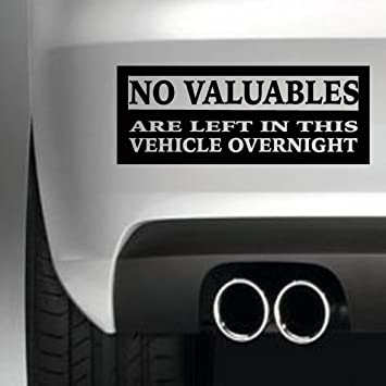 No valuables left overnight bumper sticker funny bumper sticker car van 4x4 window paintwork decal graphic