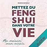Mettez du Feng Shui dans votre vie: Ma maison, mon miroir
