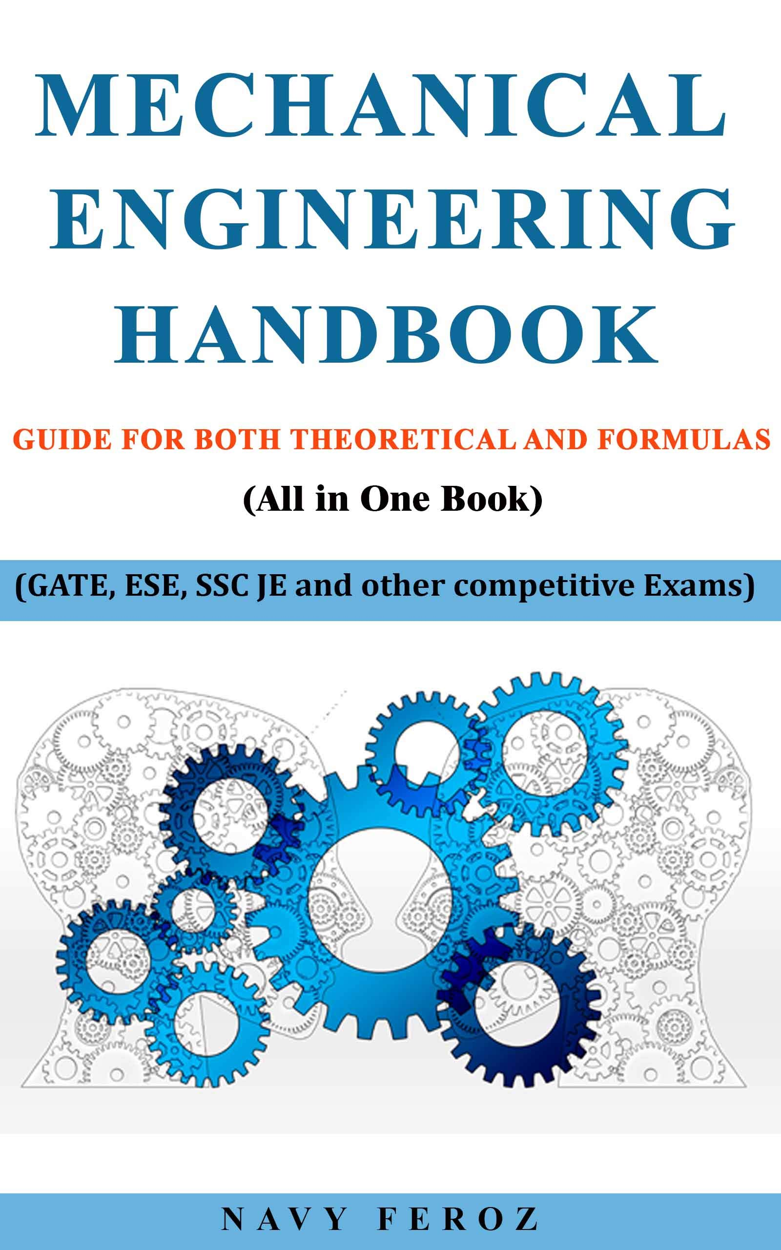 Mechanical Engineering Handbook  Guide For Both Theoretical And Formulas  GATE ESE SSC JE And Other Competitive Exams   English Edition
