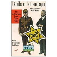 L'Étoile et la francisque : Les institutions juives sous Vichy