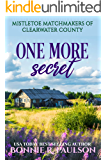 One More Secret: A sweet western romance (Mistletoe Matchmakers of Clearwater County Book 2)