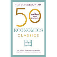 50 Economics Classics: Your shortcut to the most important ideas on capitalism, finance, and the global economy (English…