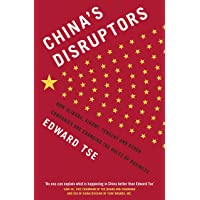 China's Disruptors : How Alibaba, Xiaomi, Tencent, and Other Companies are Changing the Rules of Business