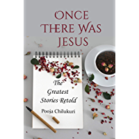 Once There Was Jesus: The Greatest Stories Retold