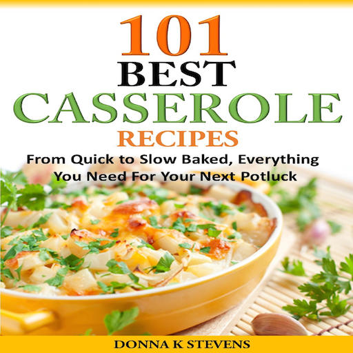 101 Best Casserole Recipes Ever From Quick To Slow Baked, Everything You Need For Your Next Potluck