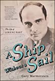 A Ship Without A Sail: The Life of Lorenz Hart