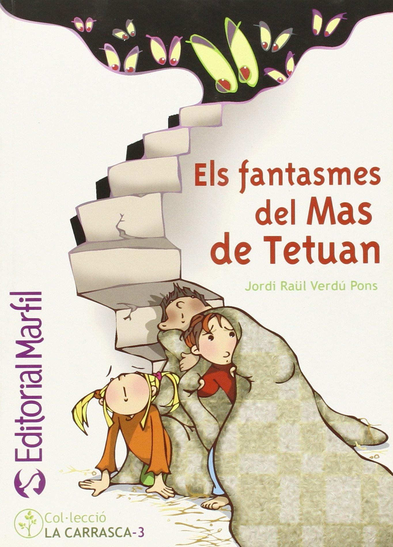 Els fantasmes del Mas de Tetuan (Narrativa Primaria) - 9788426814487 (Catalán) Tapa blanda – 2011 Jordi Raül Verdú Pons Rosanna Crespo Quique Soler Editorial Marfil