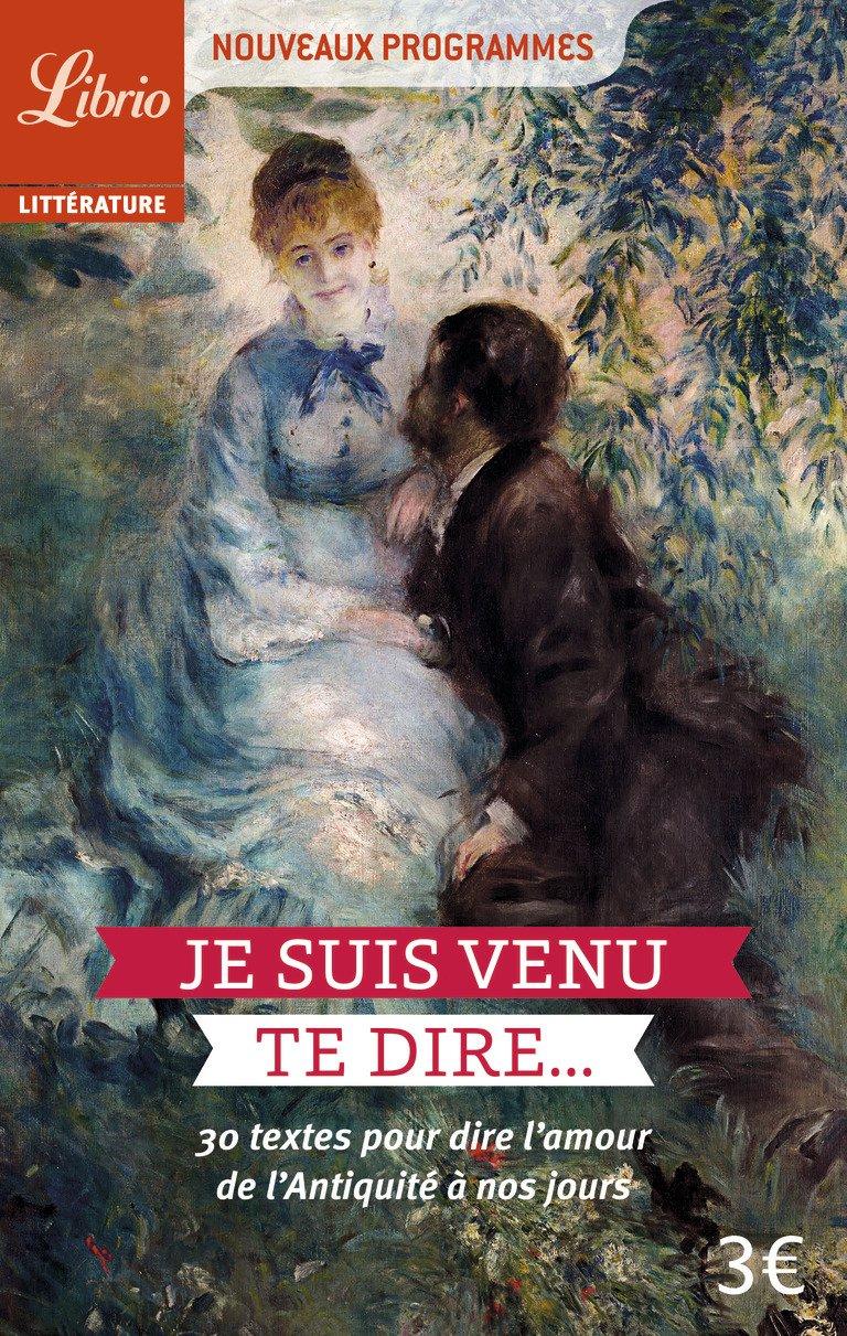 Je Suis Venu Te Dire 30 Textes Pour Dire Lamour De L