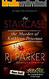 The Staircase: The Murder of Kathleen Peterson (True Crime Murder & Mayhem)